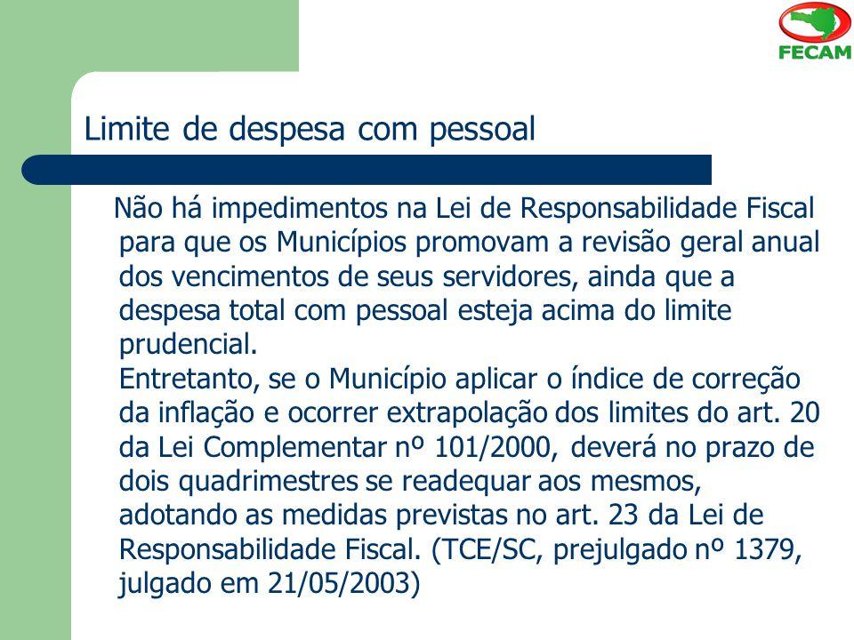 Limite de despesa com pessoal Não há impedimentos na Lei de Responsabilidade Fiscal para que os Municípios promovam a revisão geral anual dos vencimen