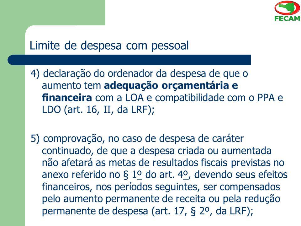 Limite de despesa com pessoal 4) declaração do ordenador da despesa de que o aumento tem adequação orçamentária e financeira com a LOA e compatibilida