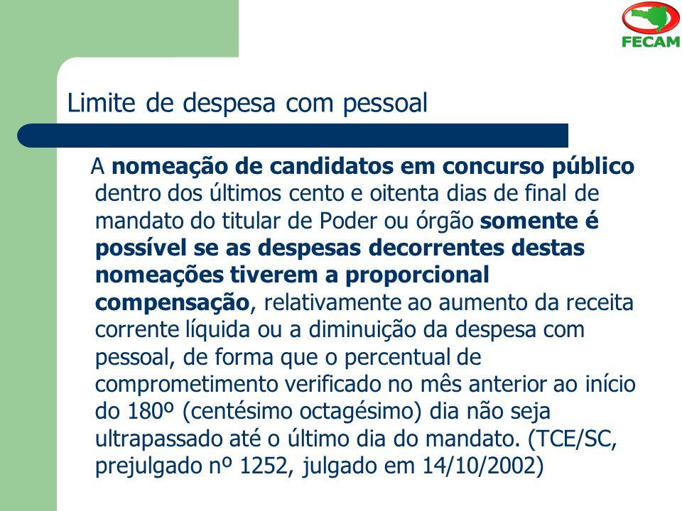 Limite de despesa com pessoal A nomeação de candidatos em concurso público dentro dos últimos cento e oitenta dias de final de mandato do titular de P