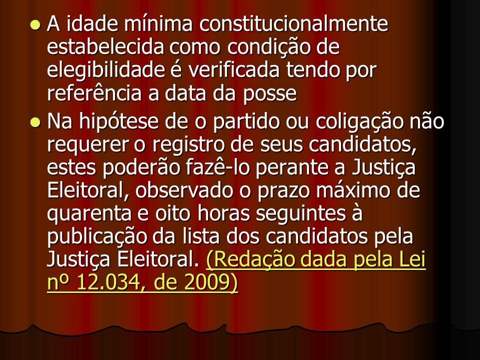 A idade mínima constitucionalmente estabelecida como condição de elegibilidade é verificada tendo por referência a data da posse A idade mínima consti