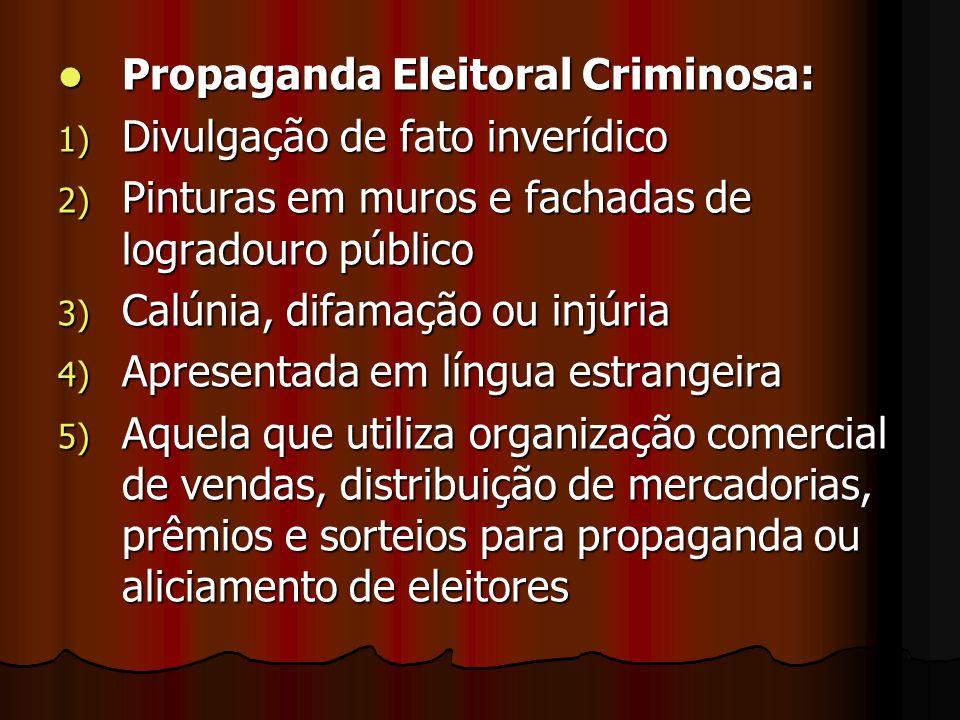 Propaganda Eleitoral Criminosa: Propaganda Eleitoral Criminosa: 1) Divulgação de fato inverídico 2) Pinturas em muros e fachadas de logradouro público
