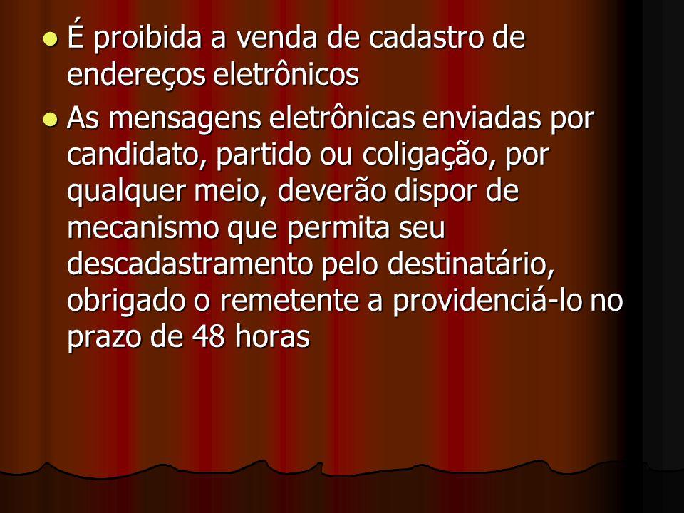 É proibida a venda de cadastro de endereços eletrônicos É proibida a venda de cadastro de endereços eletrônicos As mensagens eletrônicas enviadas por