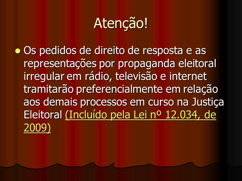 Atenção! Os pedidos de direito de resposta e as representações por propaganda eleitoral irregular em rádio, televisão e internet tramitarão preferenci