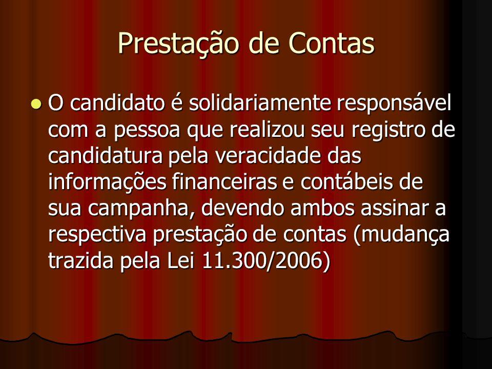 Prestação de Contas O candidato é solidariamente responsável com a pessoa que realizou seu registro de candidatura pela veracidade das informações fin