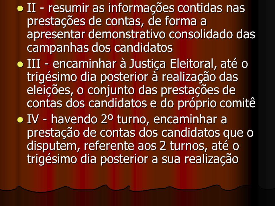 II - resumir as informações contidas nas prestações de contas, de forma a apresentar demonstrativo consolidado das campanhas dos candidatos II - resum