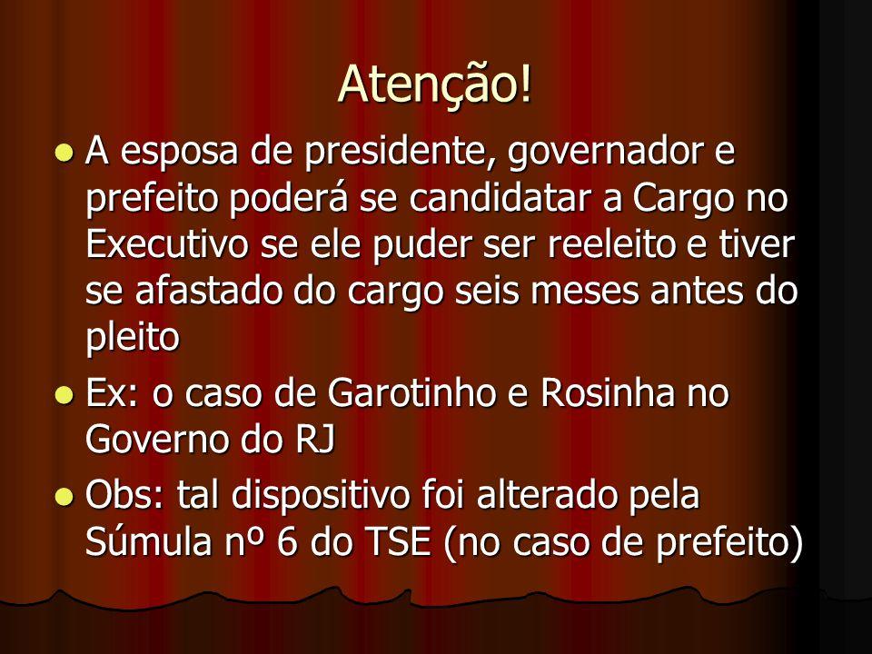 Atenção! A esposa de presidente, governador e prefeito poderá se candidatar a Cargo no Executivo se ele puder ser reeleito e tiver se afastado do carg