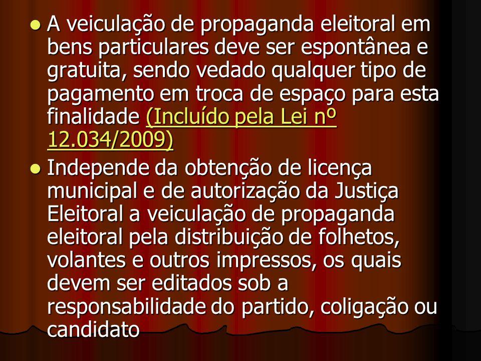 A veiculação de propaganda eleitoral em bens particulares deve ser espontânea e gratuita, sendo vedado qualquer tipo de pagamento em troca de espaço p
