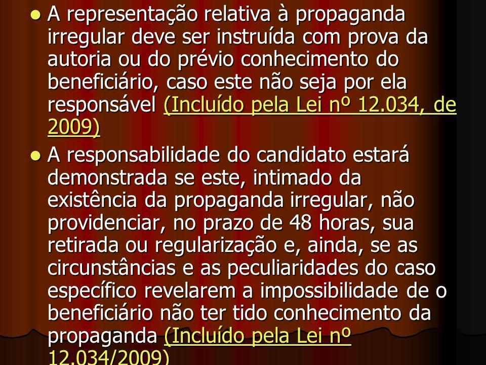 A representação relativa à propaganda irregular deve ser instruída com prova da autoria ou do prévio conhecimento do beneficiário, caso este não seja