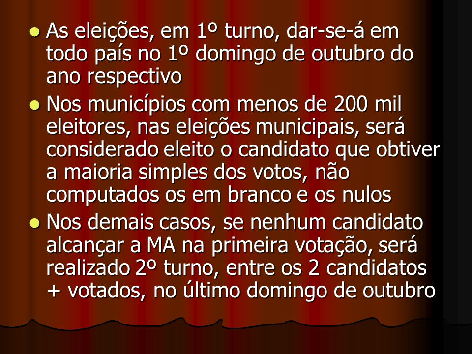 As eleições, em 1º turno, dar-se-á em todo país no 1º domingo de outubro do ano respectivo As eleições, em 1º turno, dar-se-á em todo país no 1º domin