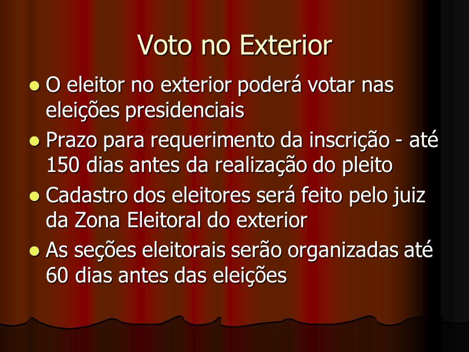 Voto no Exterior O eleitor no exterior poderá votar nas eleições presidenciais O eleitor no exterior poderá votar nas eleições presidenciais Prazo par