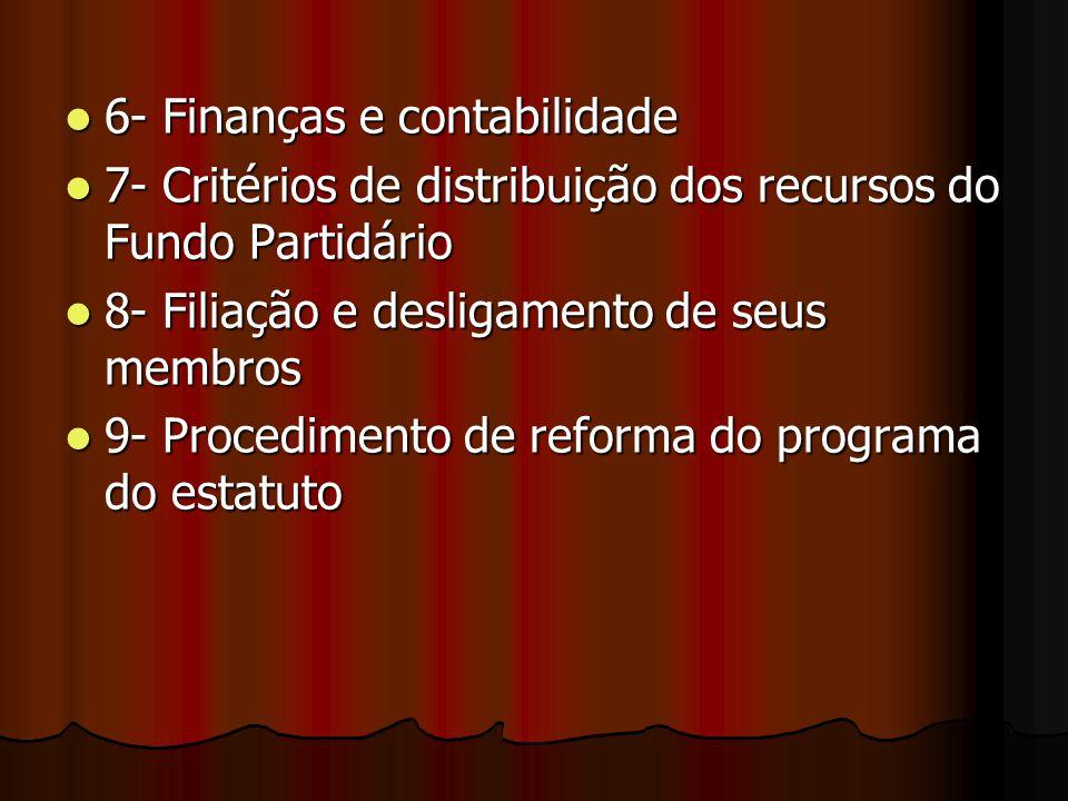6- Finanças e contabilidade 6- Finanças e contabilidade 7- Critérios de distribuição dos recursos do Fundo Partidário 7- Critérios de distribuição dos