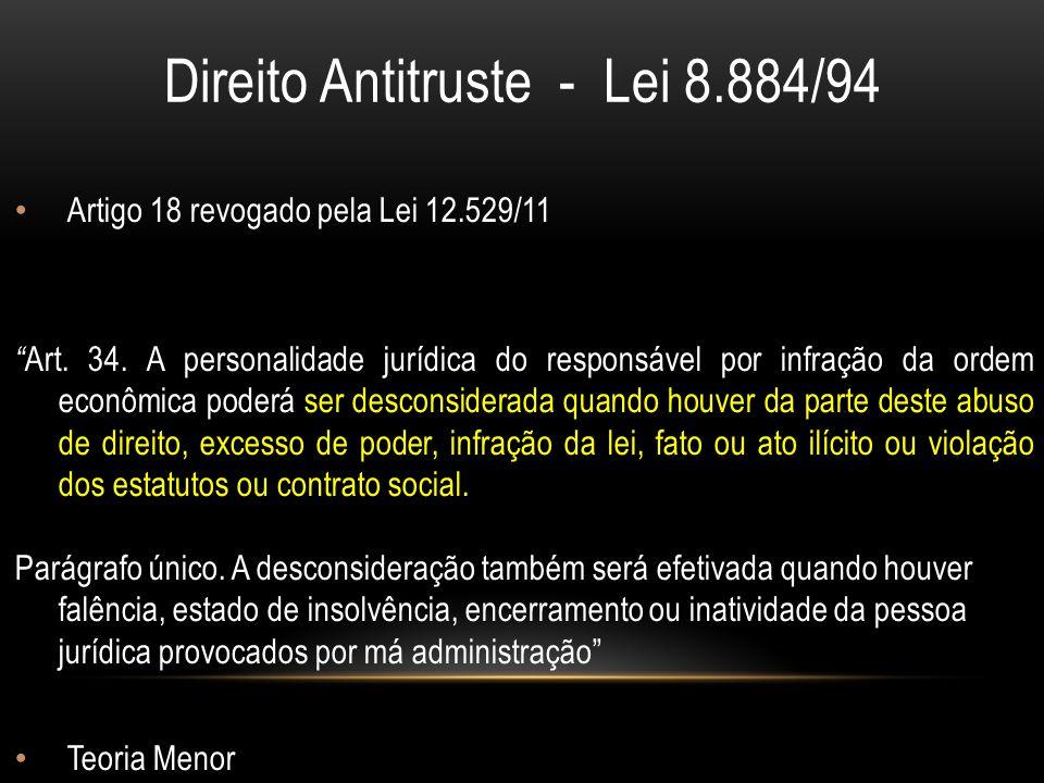 Direito Antitruste - Lei 8.884/94 Artigo 18 revogado pela Lei 12.529/11 Art.