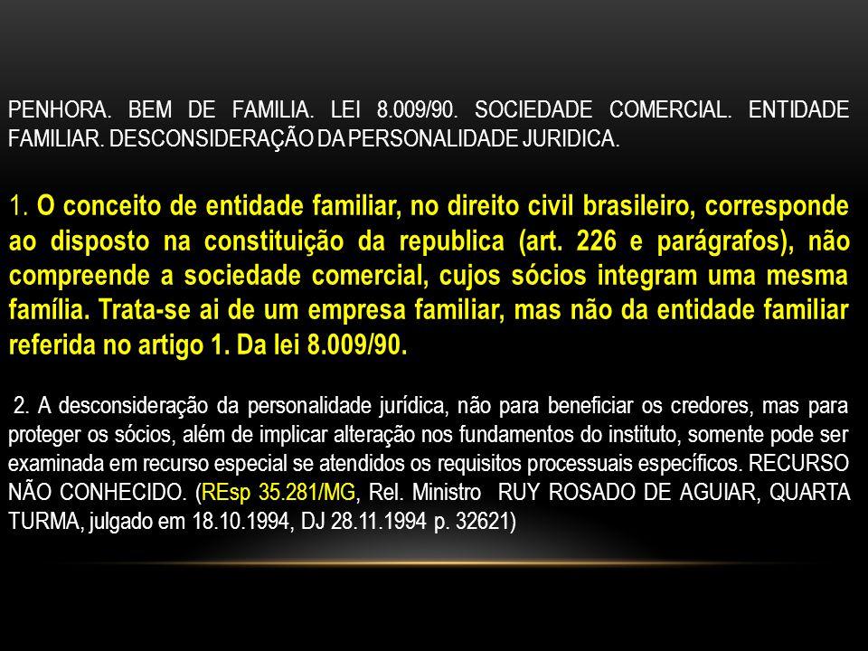 PENHORA.BEM DE FAMILIA. LEI 8.009/90. SOCIEDADE COMERCIAL.