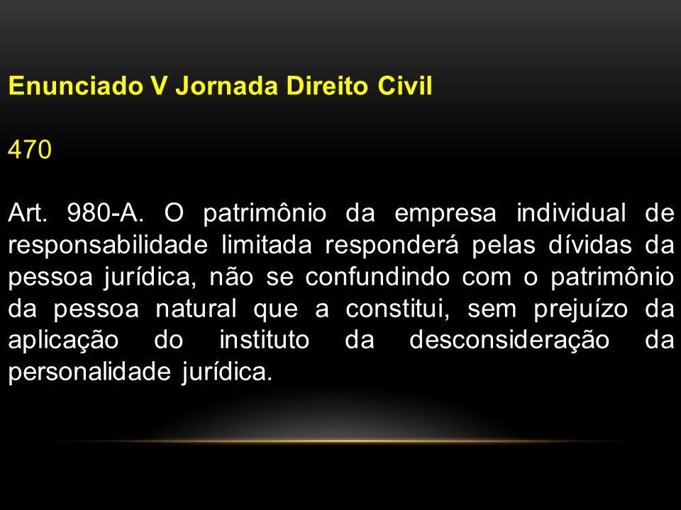 Enunciado V Jornada Direito Civil 470 Art.980-A.
