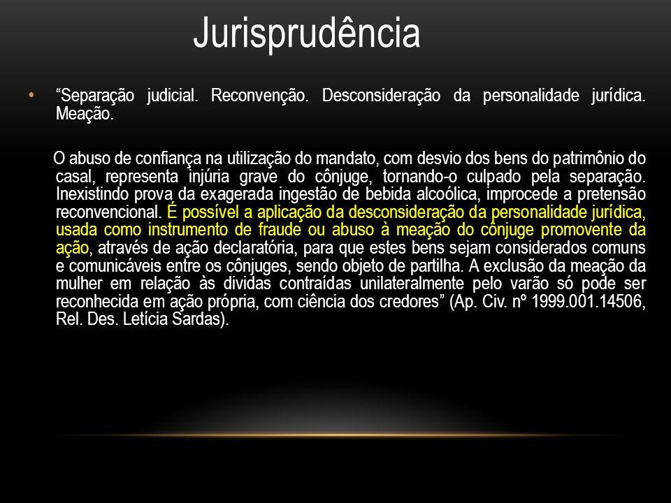 Jurisprudência Separação judicial.Reconvenção. Desconsideração da personalidade jurídica.