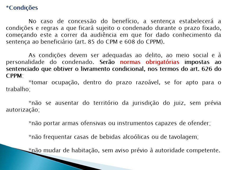 *Condições No caso de concessão do benefício, a sentença estabelecerá a condições e regras a que ficará sujeito o condenado durante o prazo fixado, co