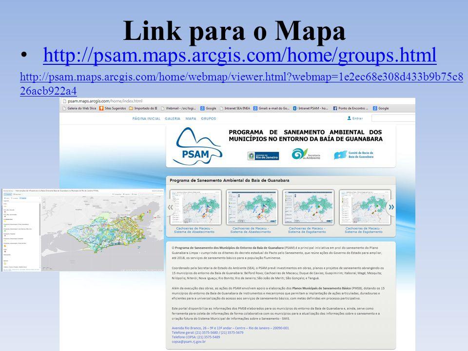 http://psam.maps.arcgis.com/home/groups.html http://psam.maps.arcgis.com/home/webmap/viewer.html?webmap=1e2ec68e308d433b9b75c8 26acb922a4 Link para o Mapa