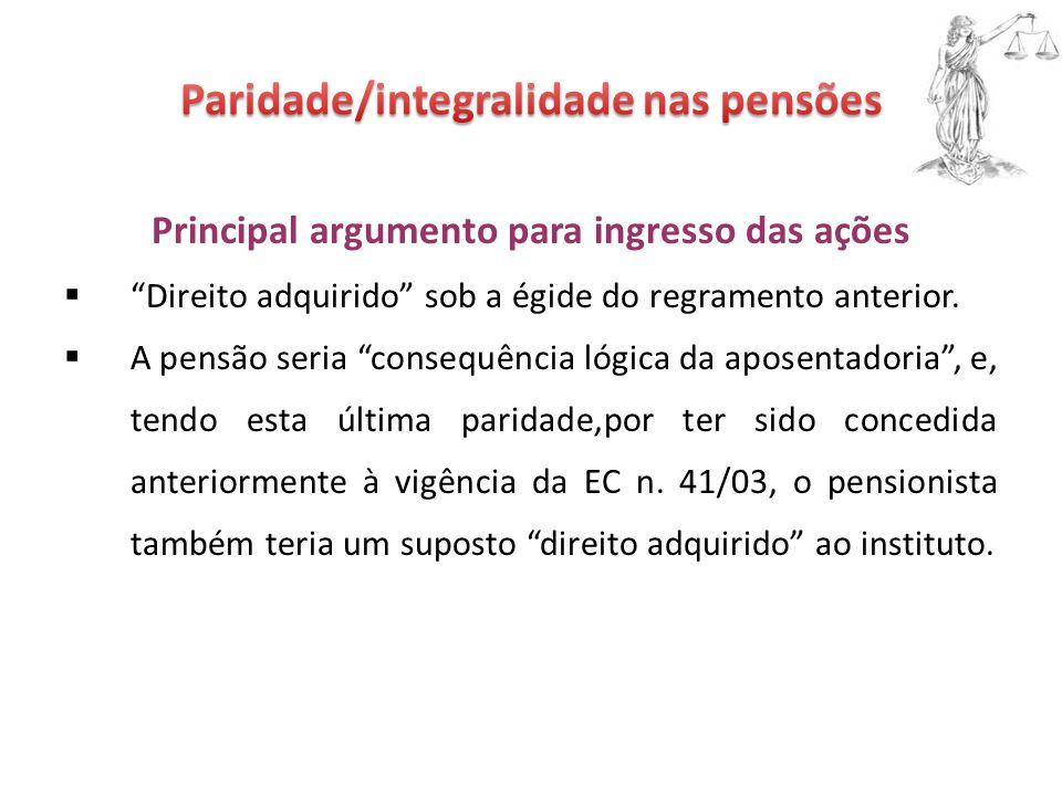 """Principal argumento para ingresso das ações  """"Direito adquirido"""" sob a égide do regramento anterior.  A pensão seria """"consequência lógica da aposent"""