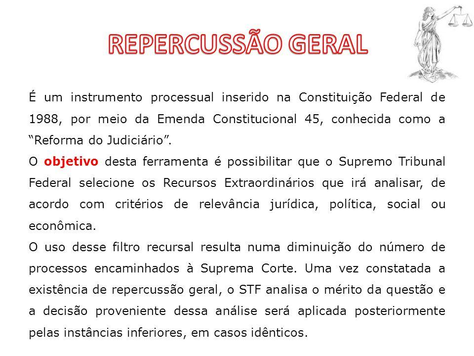 """É um instrumento processual inserido na Constituição Federal de 1988, por meio da Emenda Constitucional 45, conhecida como a """"Reforma do Judiciário""""."""