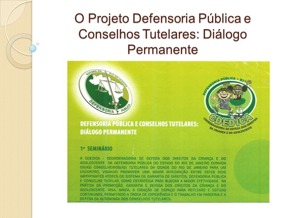 O Projeto Defensoria Pública e Conselhos Tutelares: Diálogo Permanente
