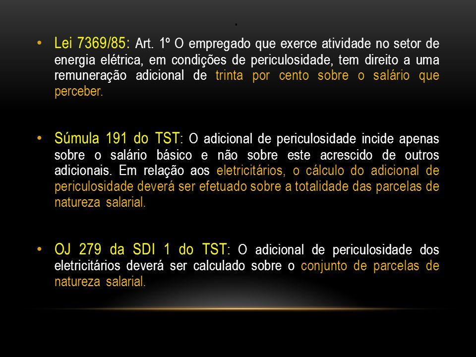 NOVA REDAÇÃO CLT – REVOGAÇÃO DA LEI 7.369 Art.193.