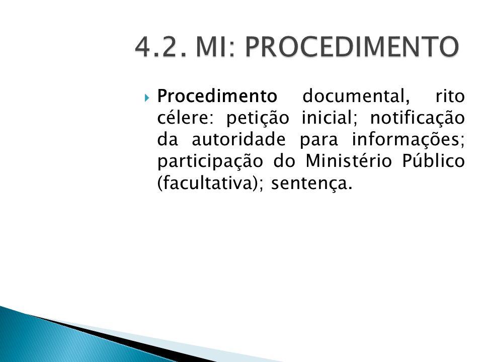  Procedimento documental, rito célere: petição inicial; notificação da autoridade para informações; participação do Ministério Público (facultativa); sentença.