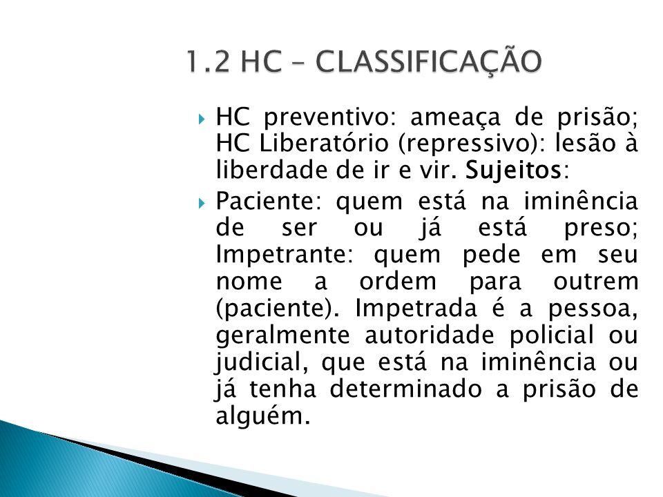 HC preventivo: ameaça de prisão; HC Liberatório (repressivo): lesão à liberdade de ir e vir.