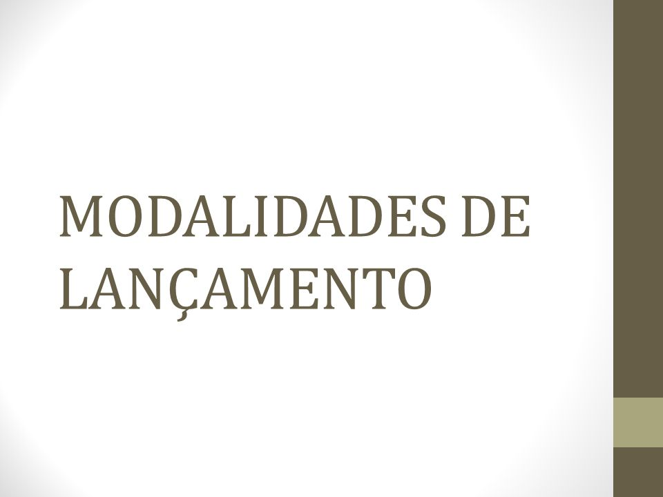 MODALIDADES DE LANÇAMENTO