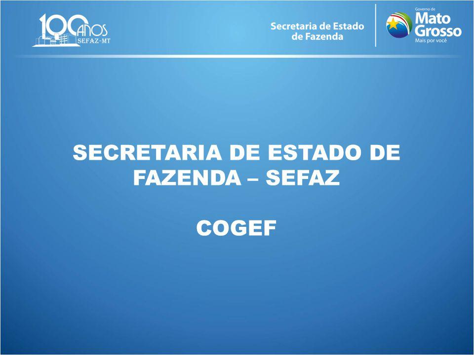 SECRETARIA DE ESTADO DE FAZENDA – SEFAZ COGEF