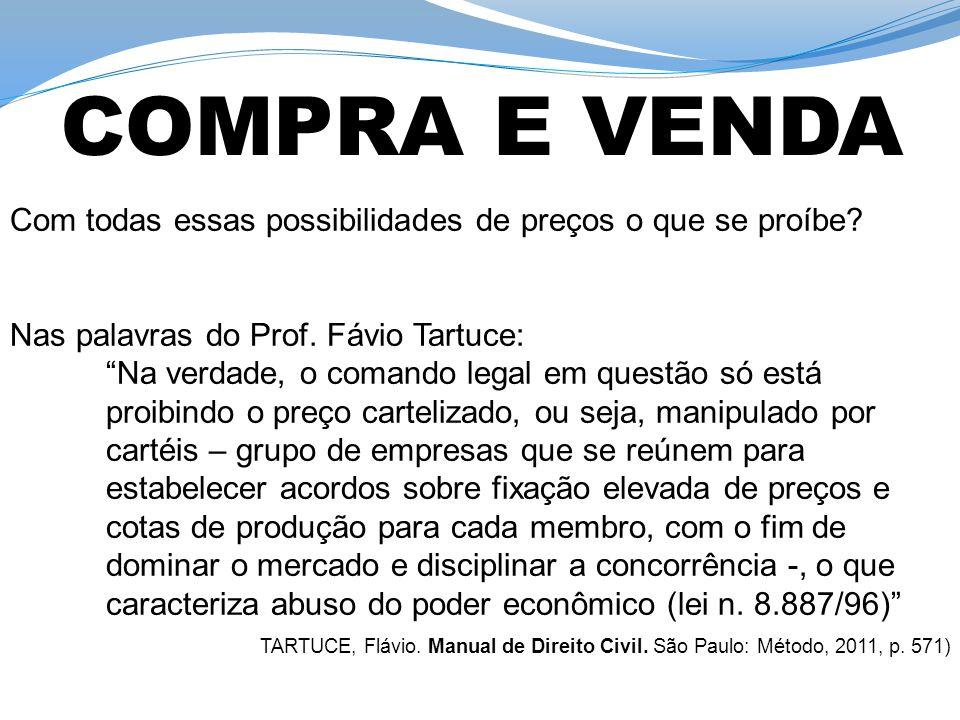 """Com todas essas possibilidades de preços o que se proíbe? Nas palavras do Prof. Fávio Tartuce: """"Na verdade, o comando legal em questão só está proibin"""