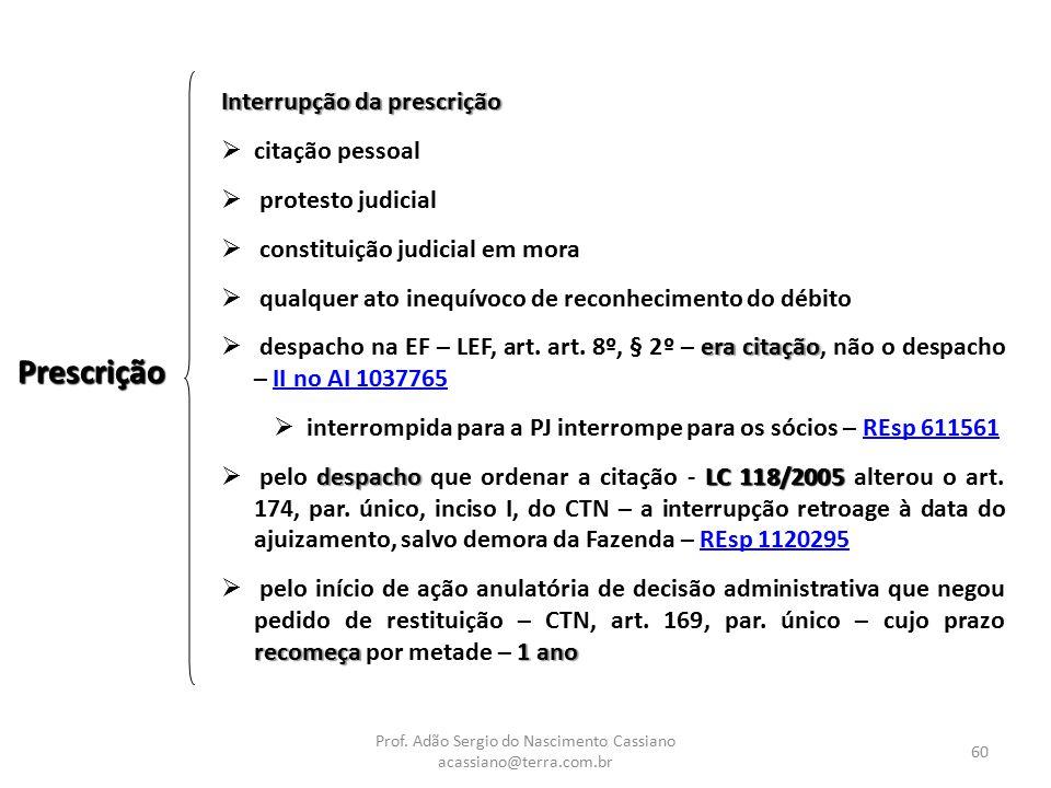 Prof. Adão Sergio do Nascimento Cassiano acassiano@terra.com.br 60 Prescrição Interrupção da prescrição  citação pessoal  protesto judicial  consti