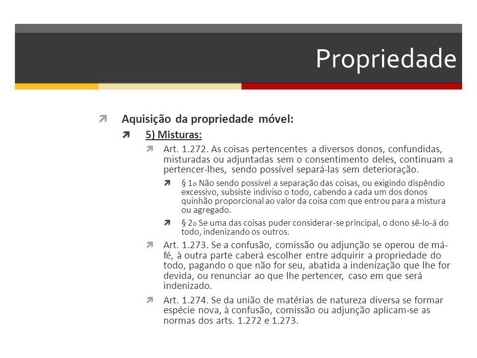 Propriedade  Aquisição da propriedade móvel:  5) Misturas:  Art.