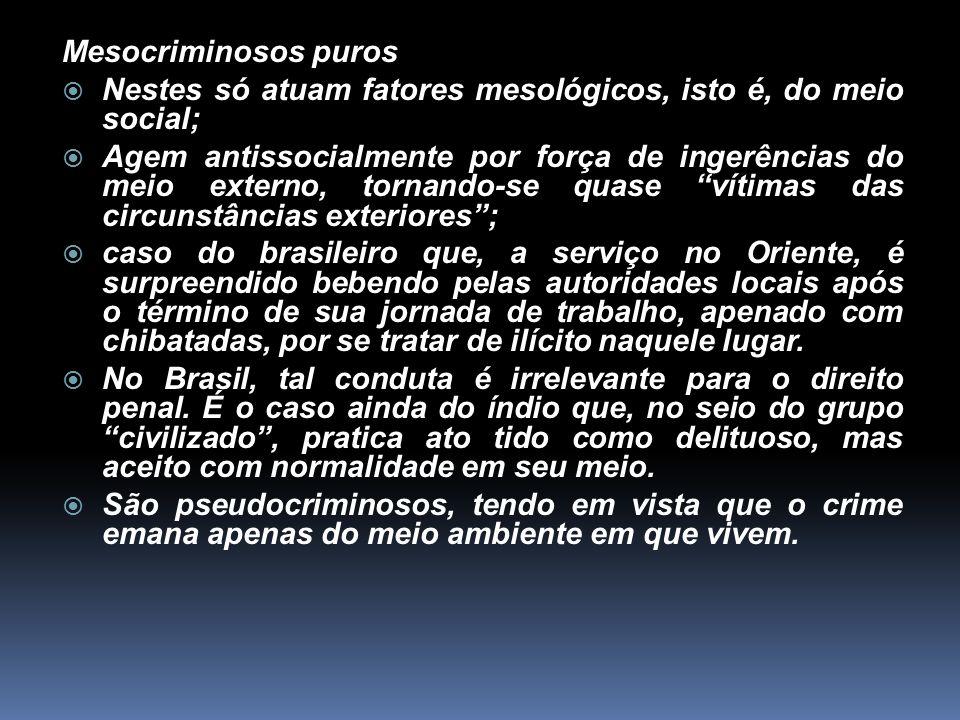 Teoria da reação social  A ocorrência de ação criminosa gera uma reação social (estatal) em sentido contrário, no mínimo proporcional àquela.