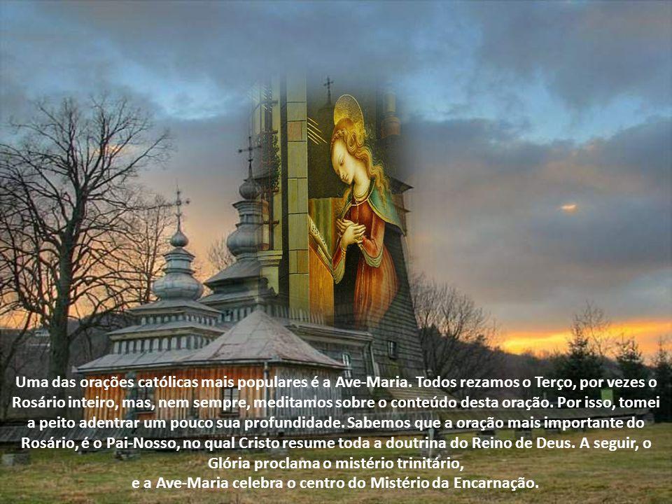 Uma das orações católicas mais populares é a Ave-Maria.