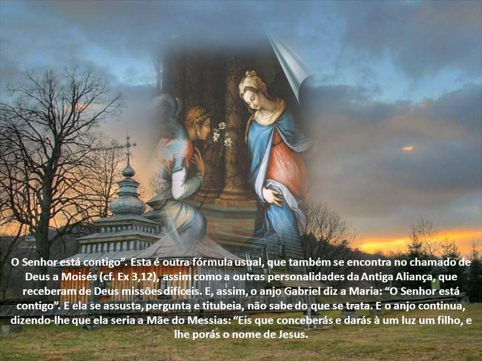 O Senhor está contigo .