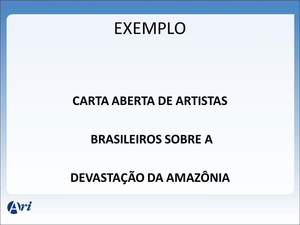 EXEMPLO CARTA ABERTA DE ARTISTAS BRASILEIROS SOBRE A DEVASTAÇÃO DA AMAZÔNIA