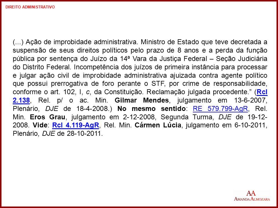 (...) Ação de improbidade administrativa. Ministro de Estado que teve decretada a suspensão de seus direitos políticos pelo prazo de 8 anos e a perda