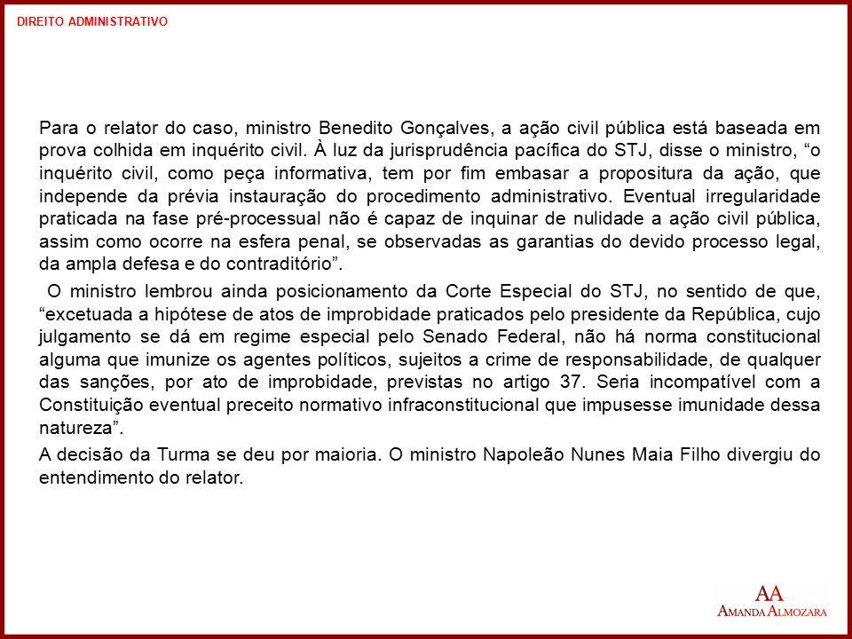 Para o relator do caso, ministro Benedito Gonçalves, a ação civil pública está baseada em prova colhida em inquérito civil. À luz da jurisprudência pa