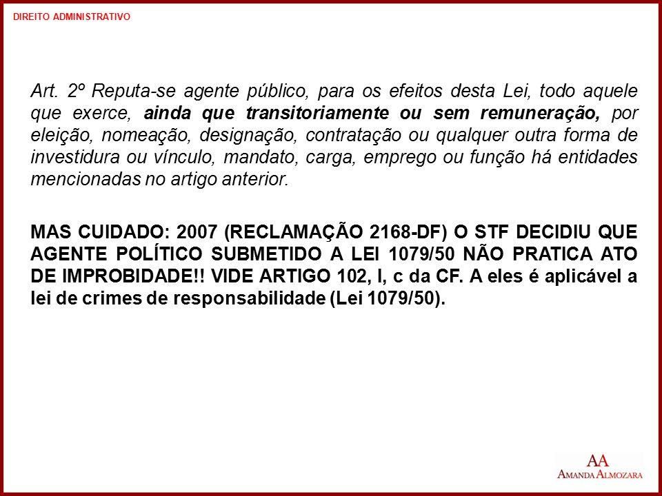 Art. 2º Reputa-se agente público, para os efeitos desta Lei, todo aquele que exerce, ainda que transitoriamente ou sem remuneração, por eleição, nomea