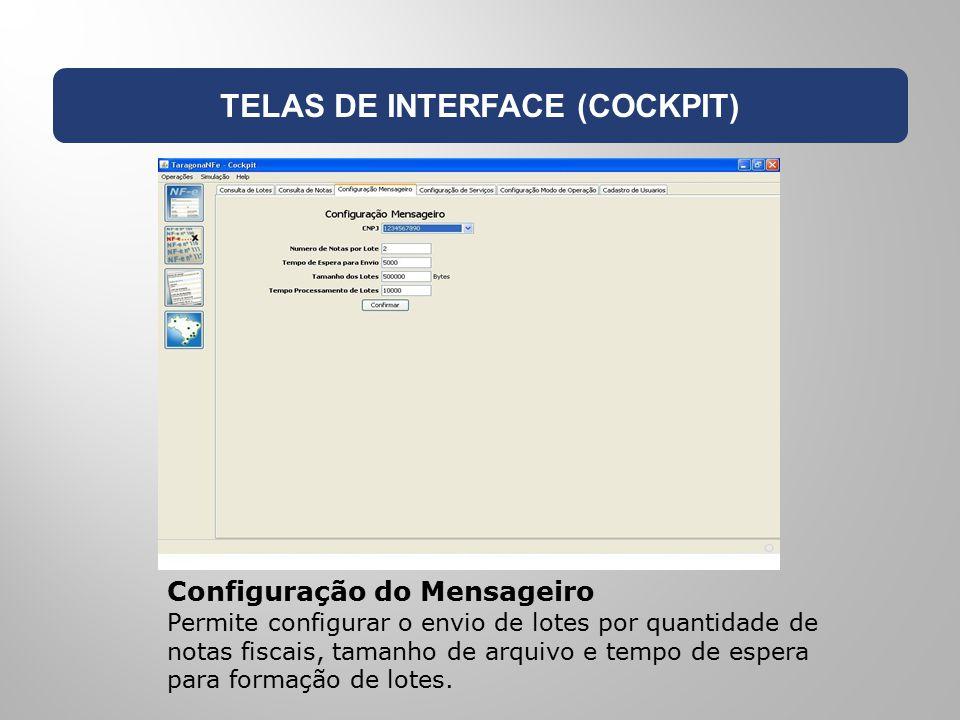 TELAS DE INTERFACE (COCKPIT) Configuração do Mensageiro Permite configurar o envio de lotes por quantidade de notas fiscais, tamanho de arquivo e temp