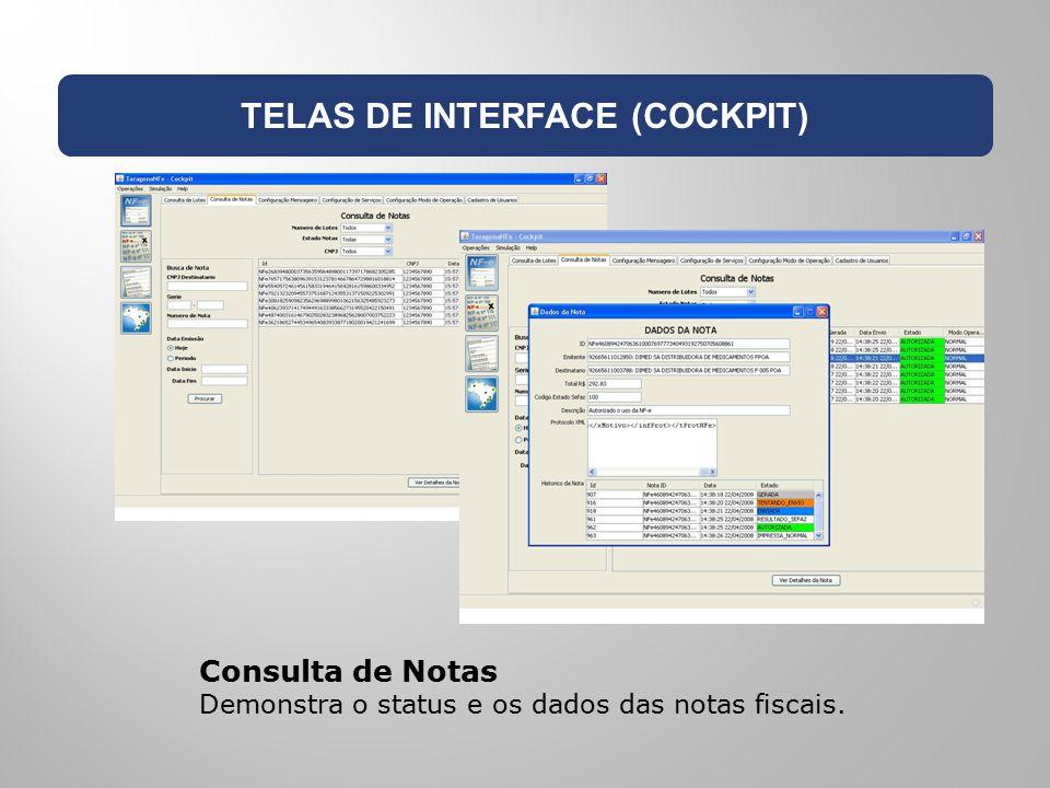 TELAS DE INTERFACE (COCKPIT) Consulta de Notas Demonstra o status e os dados das notas fiscais.