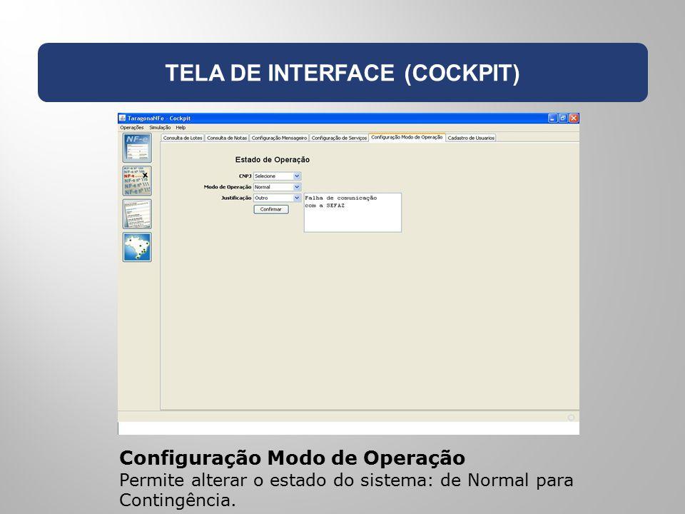 TELA DE INTERFACE (COCKPIT) Configuração Modo de Operação Permite alterar o estado do sistema: de Normal para Contingência.