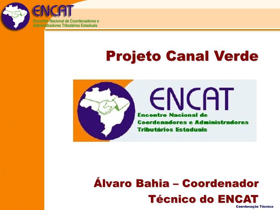 Coordenação Técnica Projeto Canal Verde Álvaro Bahia – Coordenador Técnico do ENCAT