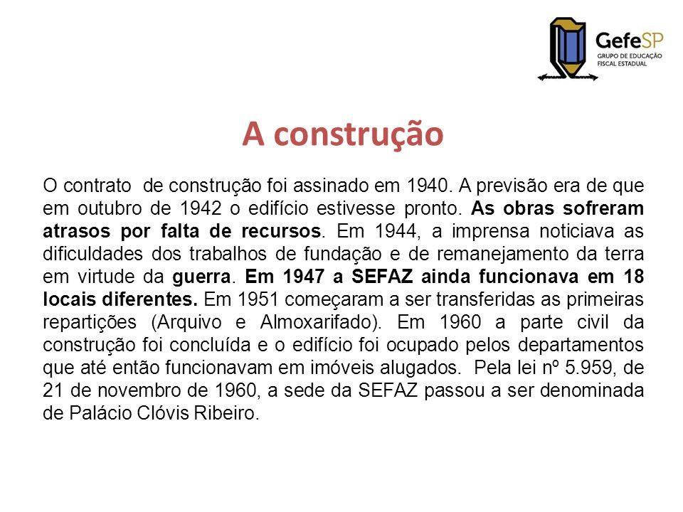 A construção O contrato de construção foi assinado em 1940. A previsão era de que em outubro de 1942 o edifício estivesse pronto. As obras sofreram at