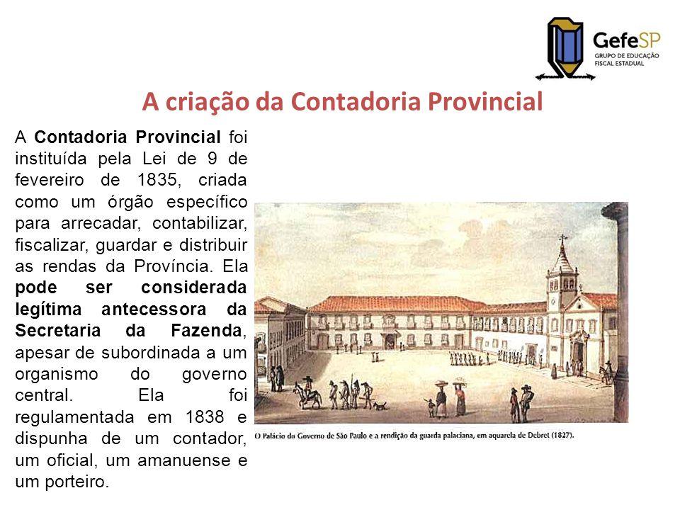 A criação da Contadoria Provincial A Contadoria Provincial foi instituída pela Lei de 9 de fevereiro de 1835, criada como um órgão específico para arr