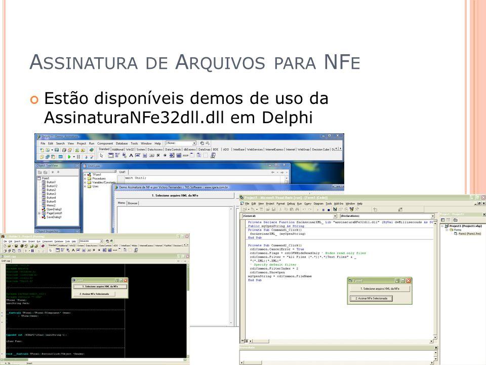 Estão disponíveis demos de uso da AssinaturaNFe32dll.dll em Delphi A SSINATURA DE A RQUIVOS PARA NF E