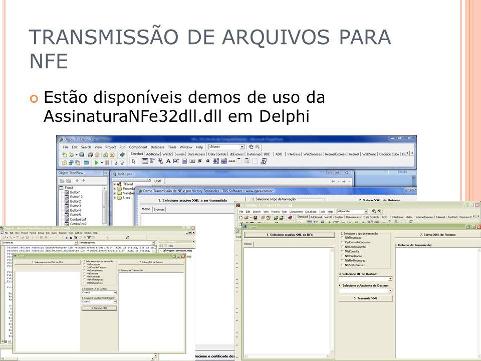 Estão disponíveis demos de uso da AssinaturaNFe32dll.dll em Delphi TRANSMISSÃO DE ARQUIVOS PARA NFE