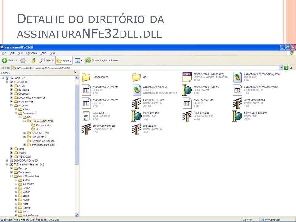 D ETALHE DO DIRETÓRIO DA ASSINATURA NF E 32 DLL. DLL