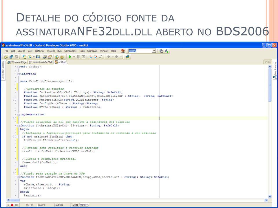 D ETALHE DO CÓDIGO FONTE DA ASSINATURA NF E 32 DLL. DLL ABERTO NO BDS2006