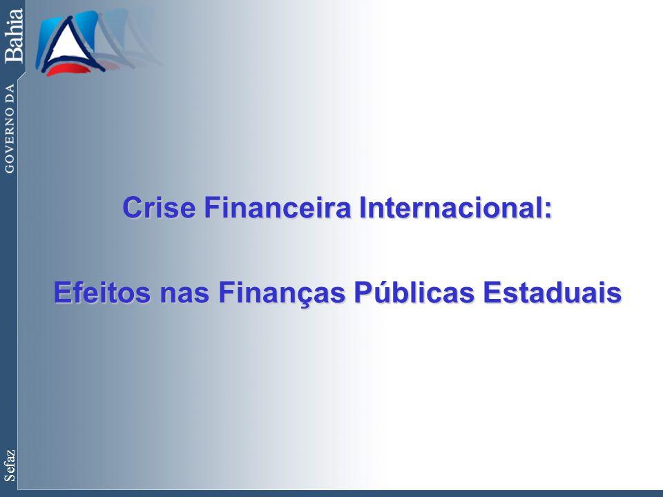 Sefaz Crise Financeira Internacional: Efeitos nas Finanças Públicas Estaduais